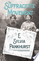 The Suffragette Movement   An Intimate Account Of Persons And Ideals