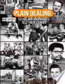 Plain Dealing: Cleveland Journalists Tell Their Stories