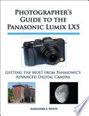 Photographer's Guide to the Panasonic Lumix Lx5 Most From Panasonic S Advanced Digital Camera Is The
