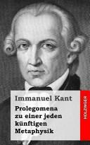 Prolegomena Zu Einer Jeden K Nftigen Metaphysik