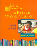 Using Literature To Enhance Writing Instruction