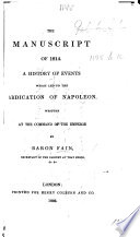 The Manuscript of 1814  A History of Events which Led to the Abdication of Napoleon  Etc   Translated from the French