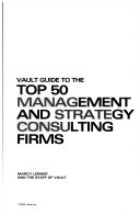 Vault Guide to the Top 50 Management and Strategy Consulting Firms