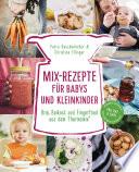 Mix Rezepte f  r Babys und Kleinkinder