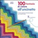 100 fantasie di colore all uncinetto