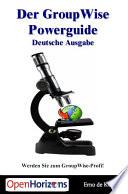 Der GroupWise Powerguide   Deutsche Ausgabe