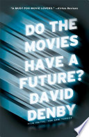 Do the Movies Have a Future? Movies Once America S Primary Popular Art Form Have