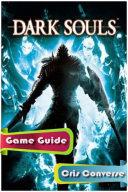 Dark Souls Game Guide Full