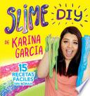 Slime Diy De Karina Garcia Spanish Edition