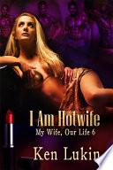 I Am Hotwife