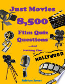 Just Movies   8 500 Film Quiz Questions and Nothing Else