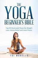 The Yoga Beginner s Bible