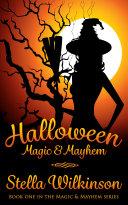Halloween Magic & Mayhem ( FREE ) by Stella Wilkinson
