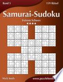 Samurai-Sudoku - Extrem Schwer - Band 5 - 159 Rätsel