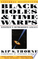 Black Holes   Time Warps  Einstein s Outrageous Legacy  Commonwealth Fund Book Program
