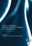 Progress  Change and Development in Early Childhood Education and Care