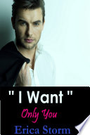 I Want: Only You (BWWM Interracial Romance) New adult Book 3