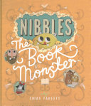Nibbles  The Book Monster : munching and nibbling his way...