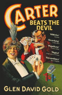 Carter Beats the Devil Was Born Into Privilege But Became A Magician
