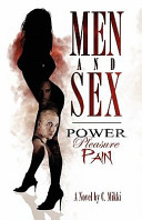 Men and Sex   Power  Pleasure  Pain