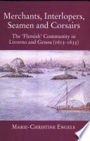 Merchants, Interlopers, Seamen and Corsairs
