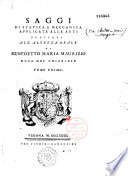 Saggi di statica e meccanica applicate alle arti dedicati all altezza reale di Benedetto Maria Maurizio Duca del Chiablese