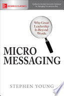 Micromessaging Why Great Leadership Is Beyond Words book