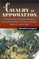 The Cavalry At Appomattox