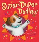 Super-Duper Dudley!