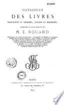 Catalogue des livres manuscrits et imprimés, anciens et modernes, composant la collection de feu M. E. Rouard, bibliothécaire de la ville d'Aix-en-Provence...