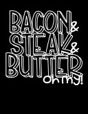 Bacon Steak Butter Oh My