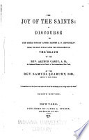 The Joy Of The Saints A Discourse On The Third Sunday After Easter A D Mdcccxliv Being The First Sunday After The Intelligence Of The Death Of The Rev Arthur Carey A M