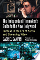 The Independent Filmmaker S Guide To The New Hollywood