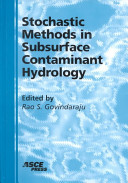 Stochastic Methods in Subsurface Contaminant Hydrology