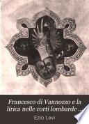 Francesco di Vannozzo e la lirica nelle corti lombarde durante la seconda met   del secolo XIV