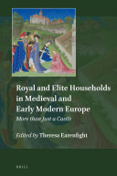 Royal and Elite Households in Medieval and Early Modern Europe