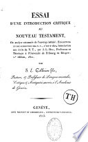 """Essai d'une introduction critique au Nouveau Testament, ou Analyse raisonnée de l'ouvrage intitulé : """"Einleitung in die Schriften des N. T.""""... par J. L. Hug"""