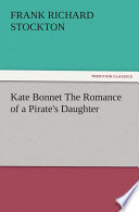 Kate Bonnet The Romance of a Pirate's Daughter