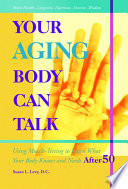 Your Aging Body Can Talk