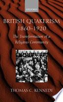 British Quakerism  1860 1920