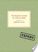 The Experts  Guide to Life at Home
