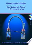Chemie im Kleinmaßstab Experimente mit Wasser in Einwegmaterialien (65 Videoclips auf eingehefteter DVD)