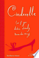 Cinderella  As If You Didn t Already Know the Story
