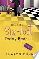Death of a Six Foot Teddy Bear