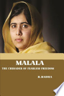 Malala The Crusader Of Fearless Freedom
