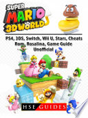 Super Mario 3D World  PS4  3DS  Switch  Wii U  Stars  Cheats  Rom  Rosalina  Game Guide Unofficial