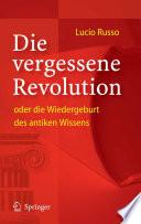 Die vergessene Revolution oder die Wiedergeburt des antiken Wissens