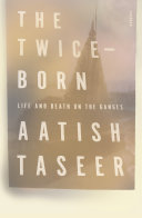 The Twice-Born : self-discovery in an intoxicating, unsettling...