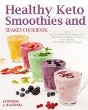 Healthy Keto Smoothies And Shakes Cookbook