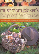 Mushroom Picker s Foolproof Field Guide